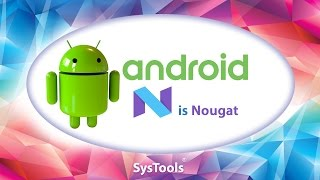 Android N is Nougat - Features & Versions