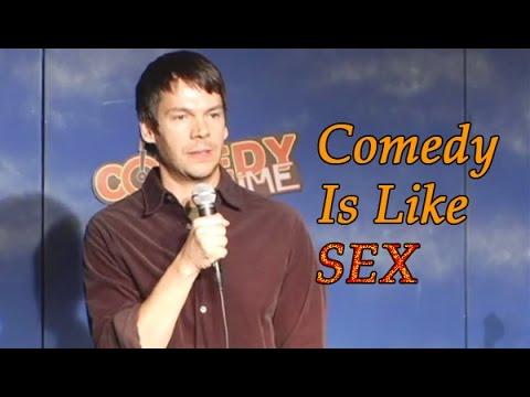 Comedy is like sex
