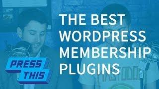 What is the Best WordPress Membership Plugin? - PressThis
