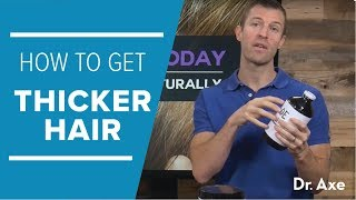 How To Get Thicker Hair Naturally   Dr. Josh Axe