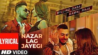 NAZAR LAG JAYEGI With Lyrics | Millind Gaba, Kamal Raja | Shabby | Valentine