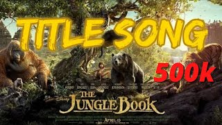 The jungle book 2016 Title Song