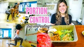 Healthy Eating | Portion Control + How To Stop Overeating