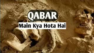 Qabar main kya hota Hai - life changing Bayan