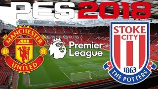 PES 2018 - 2017-18 PREMIER LEAGUE - MANCHESTER UNITED vs STOKE CITY