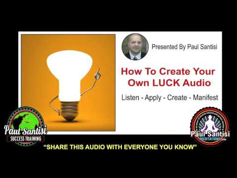 Special Audio How To Create Your Own Luck Reboot Paul Santisi