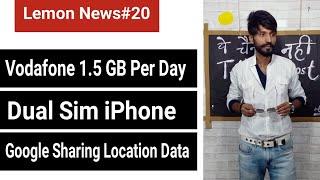 LN#20 | Vodafone 1.5GB Per day,Aadhar link vi OTP, Dual Sim iphone,Dialer Vault etc.