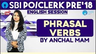SBI PO/ CLERK   Phrasal Verbs For SBI PO /CLERK 2018   English   Anchal mam