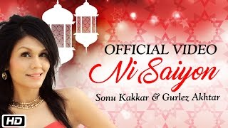 Ni Saiyon | Official Video |  Sonu Kakkar & Gurlez Akhtar | New Indipop 2016