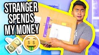 Letting A Stranger Spend My Money!