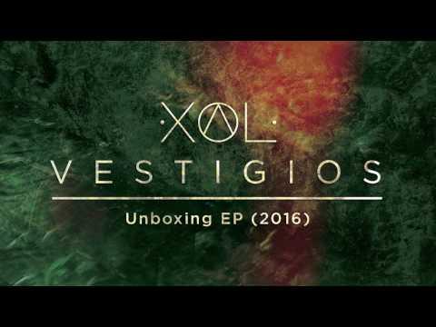 XOL - Unboxing Vestigios (EP) 2016