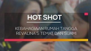 Kebahagiaan Rumah Tangga Revalina S Temat dan Suami - Hot Shot
