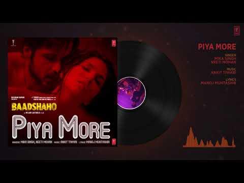 Xxx Mp4 Piya More Song Full Audio Baadshaho Emraan Hashmi Sunny Leone Mika Singh Neeti Mohan 3gp Sex