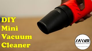How to make a Mini Vacuum Cleaner    DIY MINI VACUUM CLEANER