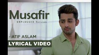 Musafir Unplugged Cover (Lyrical Video) | Atif Aslam |  Sweetiee Weds NRI