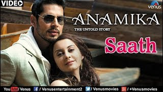 Saath Full Video Song : Anamika | Dino Mourya, Minisha Lamba, Koena Mitra |