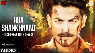 Hua Shankhnaad Dussehra Title Track Full Audio  Neil Nitin Mukesh, Tina Desai  Kailash Kher uploaded on 2 month(s) ago 50488 views