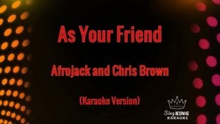 Afrojack and Chris Brown - As Your Friend (Karaoke Version)