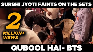 Qubool Hai | Surbhi Jyoti faints on the sets | April Fools prank | Behind the scenes