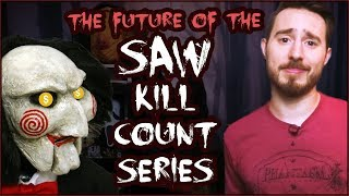 The Future of the SAW KILL COUNT Series