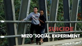 Positive ka nia.!(SUICIDE) -MIZO SOCIAL EXPERIMENT | IN-HOUSE |