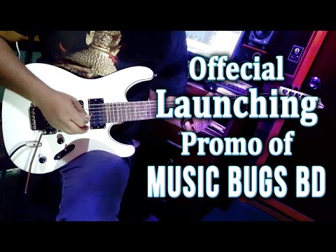 Launching Promo of our Official Youtube Channel   Music Bugs BD