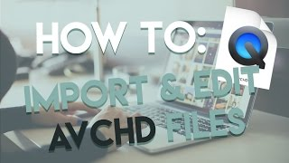 How to view & import AVCHD files to Premiere Pro CC