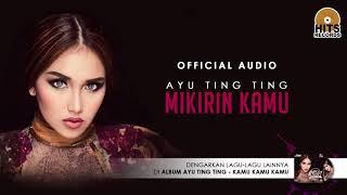 Ayu Ting Ting - Mikirin Kamu (Official Audio)