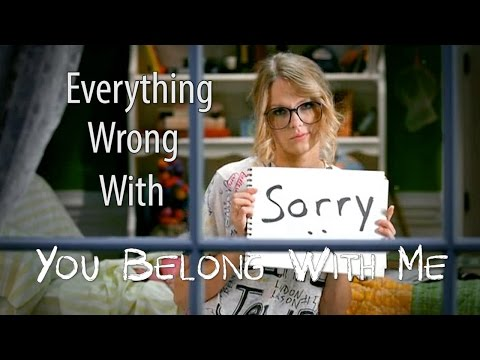 Everything Wrong With Taylor Swift You Belong With Me""
