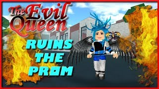 THE EVIL QUEEN RUINS THE PROM😈Robloxian High School, Roblox Evil Role Play SallyGreenGamer Geegee92