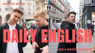 How To Speak English Like A Native Speaker - London Interviews Episode 01
