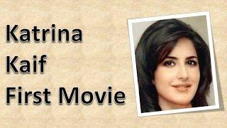 Katrina Kaif First Movie