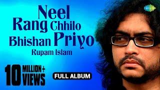 Neel Rang Chhilo Bhishan Priyo ► Juke Box Full Song - Rupam Islam