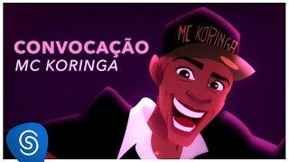 Mc Koringa - Convocação (Clipe Oficial)