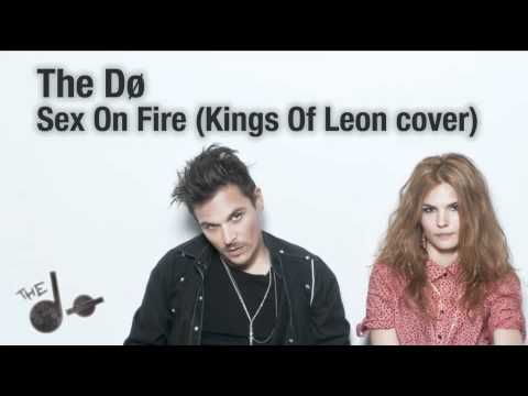 The Dø - Sex On Fire (Kings Of Leon cover)
