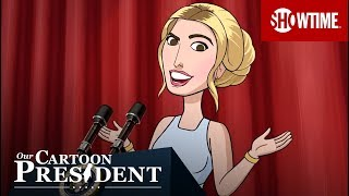 America's Daughter: Ivanka Trump   Our Cartoon President   SHOWTIME