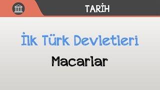 İlk Türk Devletleri - Macarlar