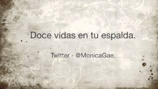 Monica Gae - Doce vidas en tu espalda.