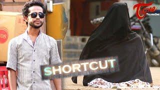 Short Cut | Latest Telugu Short Film | by Fareed