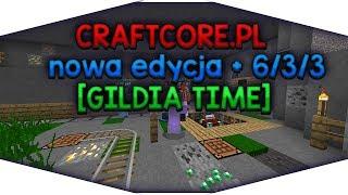 CraftCore.pl - nowa edycja +6/3/3 [GILDIA TIME]