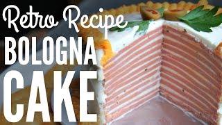 BOLOGNA CAKE Retro Recipe | You Made What?!