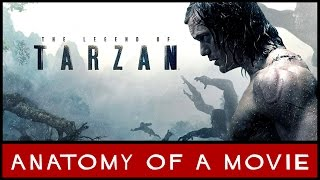 The Legend Of Tarzan Review | Anatomy of a Movie