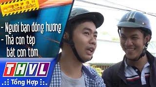 THVL | Chuyện cảnh giác: Người bạn đồng hương, thả con tép bắt con tôm