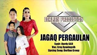 ALBUM TERBARU BERLIAN PRODUCTION JUDUL JAGAQ PERGAULAN