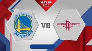 Golden State Warriors vs. Houston Rockets Game 7: May 28, 2018