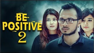 Be positive 2 | Bangla Short Film 2018 | Ahmed Nayem | Hayat Mahmud Rahat |Qurbani Eid special