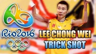 Rio Badminton Olympics 2016 - LEE CHONG WEI Trick Shots!