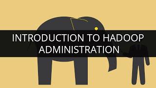 Introduction to Hadoop Administration   Edureka