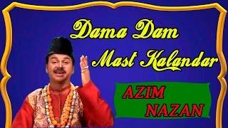 Dama Dam Mast Kalandar ll New Best Qawwali Video || HD 2015 || Azim Nazan