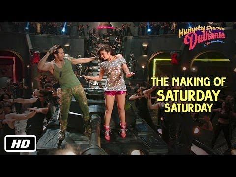Making of Saturday Saturday | Humpty Sharma Ki Dulhania | Varun Dhawan, Alia Bhatt